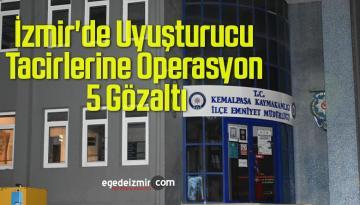 İzmir'de Uyuşturucu Tacirlerine Operasyon, 5 Gözaltı