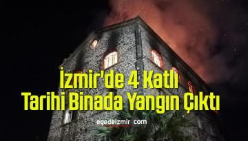 İzmir'de 4 Katlı Tarihi Binada Yangın Çıktı