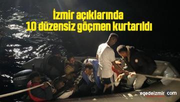 İzmir açıklarında 10 düzensiz göçmen kurtarıldı