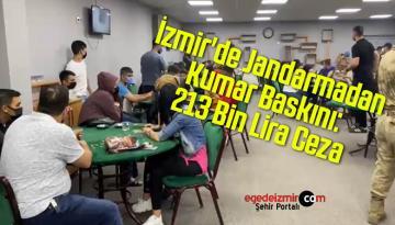 İzmir'de Jandarmadan Kumar Baskını: 213 Bin Lira Ceza
