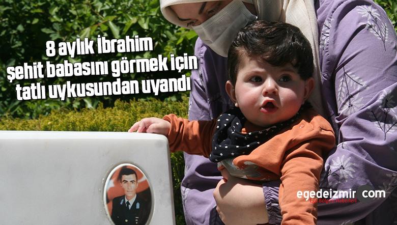 8 aylık İbrahim şehit babasını görmek için tatlı uykusundan uyandı