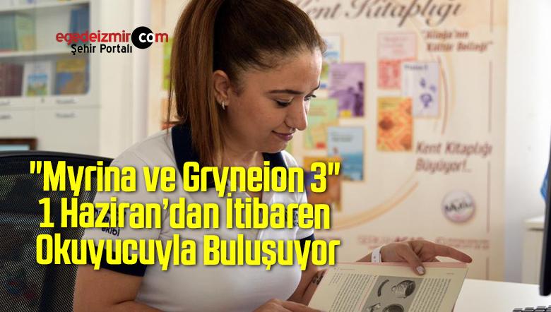 """""""Myrina ve Gryneion 3"""" 1 Haziran'dan İtibaren Okuyucuyla Buluşuyor"""