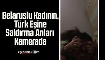 Belaruslu Kadının, Türk Eşine Saldırma Anları Kamerada