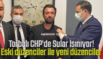 Torbalı CHP'de Sular Isınıyor! Eski düzenciler ile yeni düzenciler