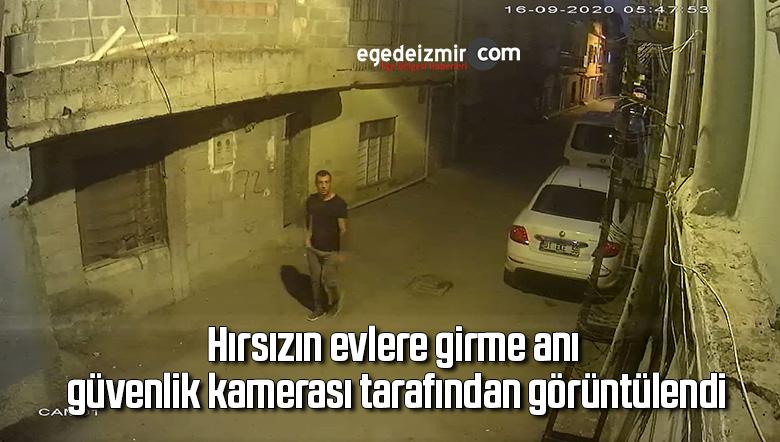 Hırsızın evlere girme anı güvenlik kamerası tarafından görüntülendi