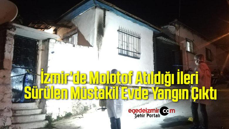 İzmir'de Molotof Atıldığı İleri Sürülen Müstakil Evde Yangın Çıktı