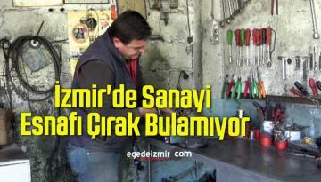 İzmir'de Sanayi Esnafı Çırak Bulamıyor