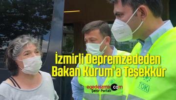 İzmirli Depremzededen Bakan Kurum'a Teşekkür