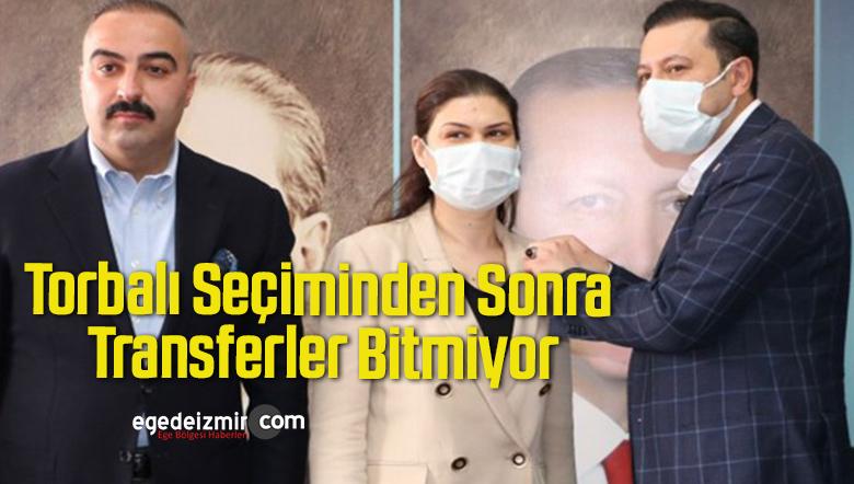 Torbalı Seçiminden Sonra Transferler Bitmiyor… O İsim de AK Parti'ye Geçti