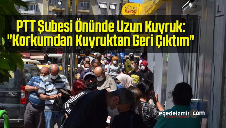 """PTT Şubesi Önünde Uzun Kuyruk: """"Korkumdan Kuyruktan Geri Çıktım"""""""