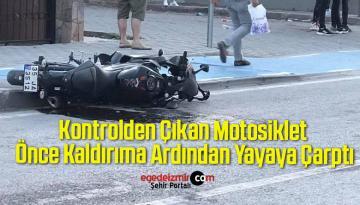 Kontrolden Çıkan Motosiklet Önce Kaldırıma Ardından Yayaya Çarptı
