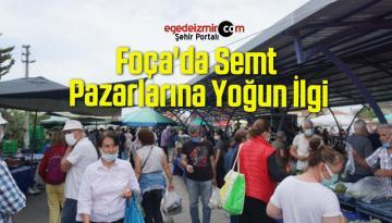 Foça'da Semt Pazarlarına Yoğun İlgi