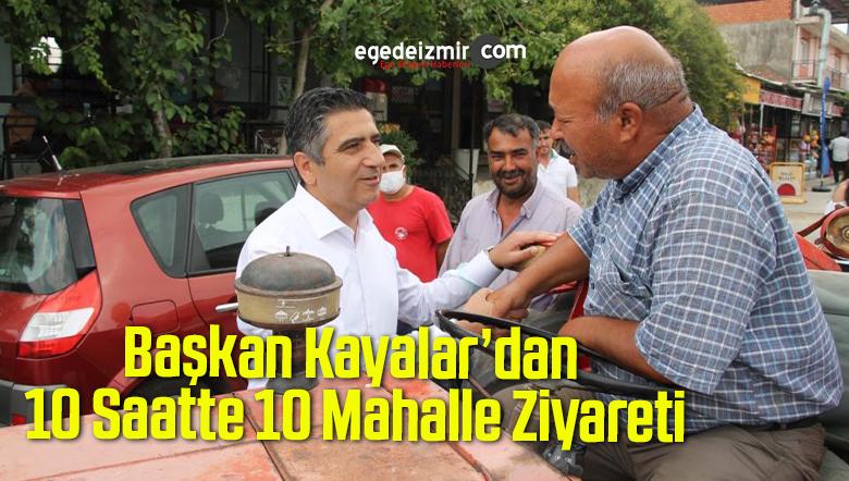 Başkan Kayalar'dan 10 Saatte 10 Mahalle Ziyareti