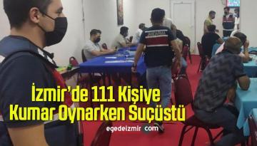 İzmir'de 111 Kişiye Kumar Oynarken Suçüstü