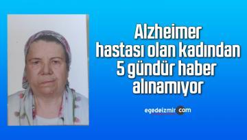 Alzheimer hastası olan kadından 5 gündür haber alınamıyor