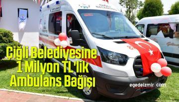 Çiğli Belediyesine 1 Milyon TL'lik Ambulans Bağışı
