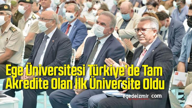 Ege Üniversitesi Türkiye'de Tam Akredite Olan İlk Üniversite Oldu