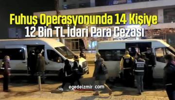 Fuhuş Operasyonunda 14 Kişiye 12 Bin TL İdari Para Cezası