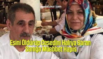Eşini Öldürüp Cesedini Halıya Saran Sanığa Müebbet Hapis