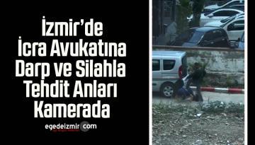 İzmir'de İcra Avukatına Darp ve Silahla Tehdit Anları Kamerada