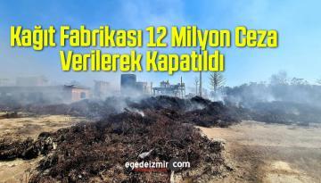Kağıt Fabrikası 12 Milyon Ceza Verilerek Kapatıldı