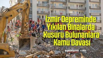 İzmir Depreminde Yıkılan Binalarda Kusuru Bulunanlara Kamu Davası
