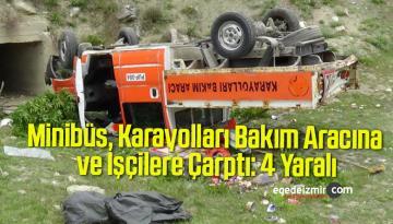 Minibüs, Karayolları Bakım Aracına ve İşçilere Çarptı: 4 Yaralı