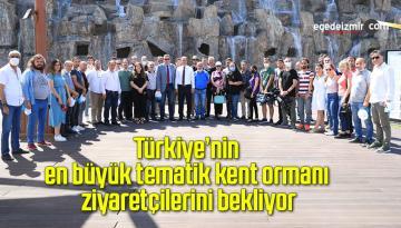Türkiye'nin en büyük tematik kent ormanı ziyaretçilerini bekliyor