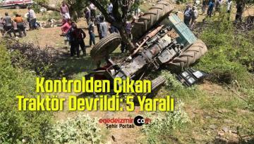 Kontrolden Çıkan Traktör Devrildi: 5 Yaralı