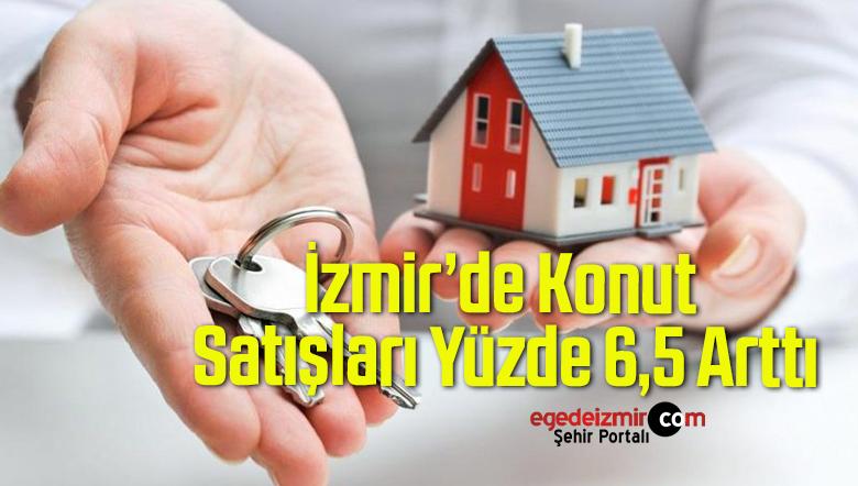 İzmir'de Konut Satışları Yüzde 6,5 Arttı