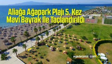 Aliağa Ağapark Plajı 5. Kez Mavi Bayrak İle Taçlandırıldı