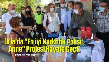 """Urla'da """"En iyi Narkotik Polisi; Anne"""" Projesi Hayata Geçti"""