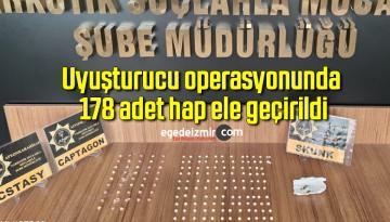 Uyuşturucu operasyonunda 178 adet hap ele geçirildi