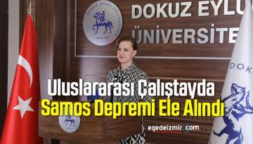 Uluslararası Çalıştayda Samos Depremi Ele Alındı