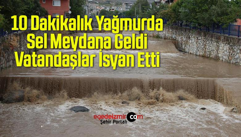 10 Dakikalık Yağmurda Sel Meydana Geldi, Vatandaşlar İsyan Etti