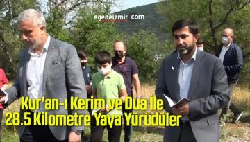 Kur'an-ı Kerim ve Dua İle 28.5 Kilometre Yaya Yürüdüler