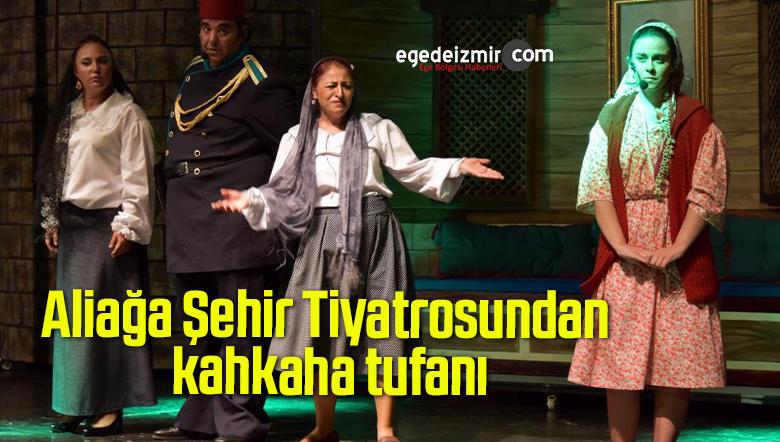Aliağa Şehir Tiyatrosundan kahkaha tufanı