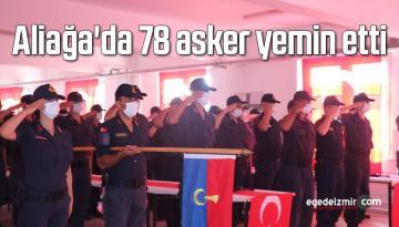 Aliağa'da 78 asker yemin etti