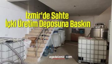 İzmir'de Sahte İçki Üretim Deposuna Baskın
