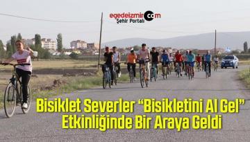 """Bisiklet Severler """"Bisikletini Al Gel"""" Etkinliğinde Bir Araya Geldi"""