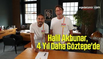 Halil Akbunar, 4 Yıl Daha Göztepe'de