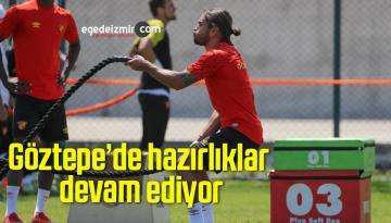 Göztepe'de hazırlıklar devam ediyor