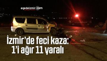 İzmir'de İki Otomobilin Kafa Kafaya Çarpıştığı Kazada Can Pazarı: 1'i Ağır 11 Yaralı
