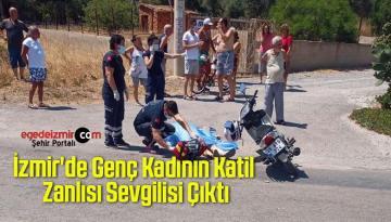 İzmir'de Genç Kadının Katil Zanlısı Sevgilisi Çıktı