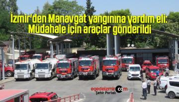 İzmir'den Manavgat yangınına yardım eli: Müdahale için araçlar gönderildi