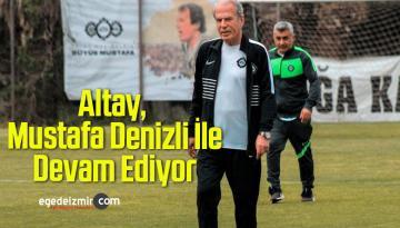 Altay, Mustafa Denizli İle Devam Ediyor
