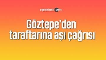 Göztepe'den taraftarına aşı çağrısı