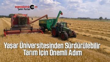 Yaşar Üniversitesinden Sürdürülebilir Tarım İçin Önemli Adım