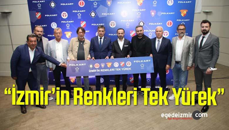 """""""İzmir'in Renkleri Tek Yürek"""""""