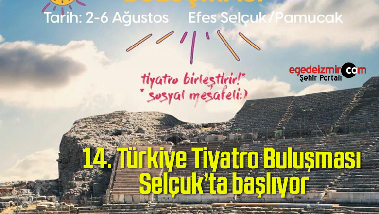 14. Türkiye Tiyatro Buluşması Selçuk'ta başlıyor